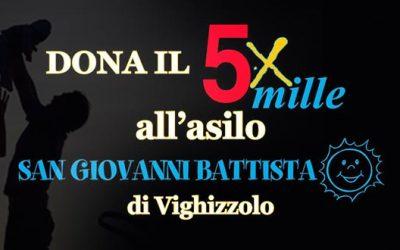 Dona il 5 X MILLE all'asilo S.G. Battista di Vighizzolo